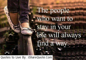 The people who want to stay in your life…
