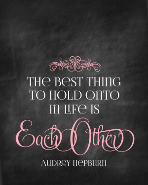 ... Husbands: The Best Thing To Hold Onto In Life Is Each Other Quote