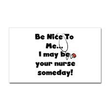Nurse-Be Nice to Me Rectangle Sticker for