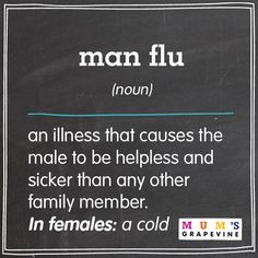 Man flu! So true. More