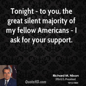 Tonight - to you, the great silent majority of my fellow Americans - I ...