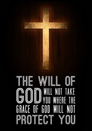 Grace Of God The will of god will not take