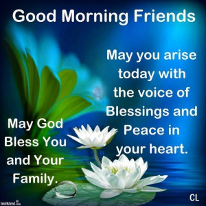 Good Morning Friends! May God bless you and your family today and ...
