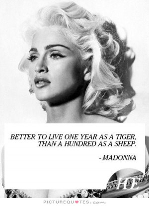 ... Quotes Madonna Quotes Tiger Quotes Sheep Quotes Madonna Ciccone Quotes