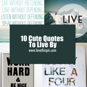 10 Cute Quotes To Live By
