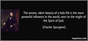 ... influence in the world, next to the might of the Spirit of God