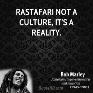 Rastafari not a culture, it's a reality.
