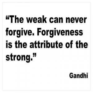 CafePress > Wall Art > Posters > Gandhi Forgiveness Quote Poster