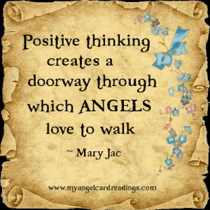 Positive Thinking Creates A Doorway Through Which Angels Love To Walk ...