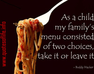 ... take it or leave it – Buddy Hacker – funny humorous picture quote
