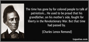 The time has gone by for colored people to talk of patriotism:... He ...
