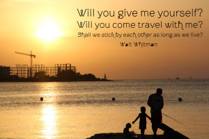 Will you give me yourself? Will you come travel with me? Shall we ...
