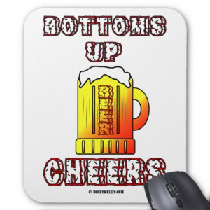 Bottoms Up,Cheers,Oil Field Saying,Oil,Gift Mousemats