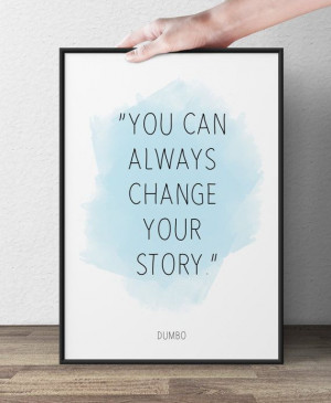 ... www.etsy.com/listing/184988949/you-can-always-change-your-story-dumbo