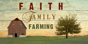 Farming Sayings And Quotes Faith family farming