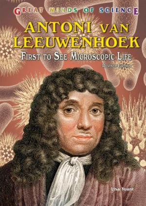 What Were the Scientific Contributions of Antony Van Leeuwenhoek?