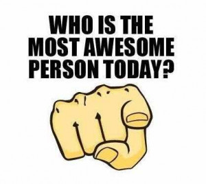 you are so awesome