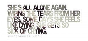... Feels Like Dying. She Feels Like Dying. She Gets So Sick Of Crying