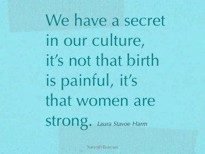 ... Quotes, Real Women, Strength, Nature Births Quotes, Nature Childbirth