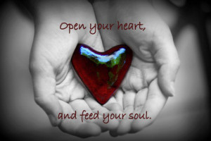 mind open your arms open your heart open your soul
