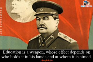 Education is a weapon, whose effect depends on who holds it in his ...