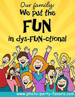family reunion quote - we put the FUN in dys-FUN-ctional