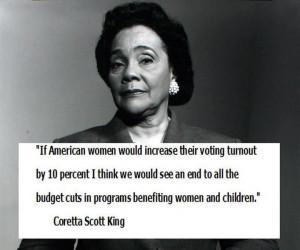 Coretta Scott King knows. Vote!