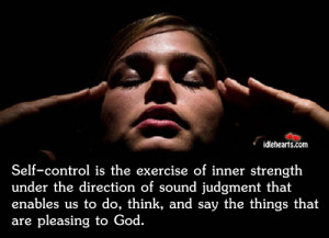 Home » Quotes » Self-Control Is The Exercise Of Inner Strength Under ...
