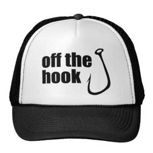 Off The Hook ~ Fish Fishing Fisherman Trucker Hat