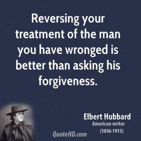 elbert-hubbard-writer-reversing-your-treatment-of-the-man-you-have.jpg