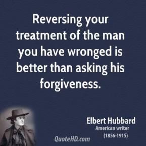 elbert-hubbard-writer-reversing-your-treatment-of-the-man-you-have.jpg