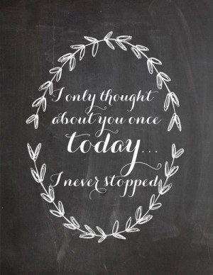 never stopped thinking of you today! / inspiring quotes and ...
