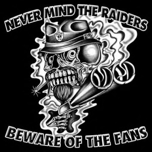 raider fans, LA or Oakland, are proto-human lowlife thugs who have no ...