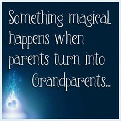 Something magical happens when parents turn into Grandparents More