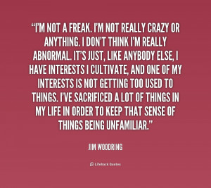 quote-Jim-Woodring-im-not-a-freak-im-not-really-216078_1.png