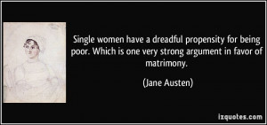 Single women have a dreadful propensity for being poor. Which is one ...