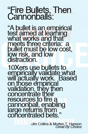 ... Bullets, Then Cannon Balls – Empirically validate major initiatives