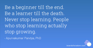 Never Stop Learning Quotes