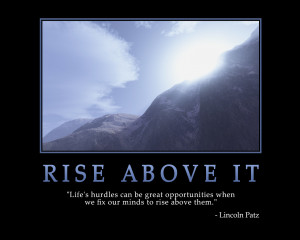 ... when we fix our minds to rise above them.