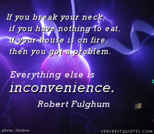 Adversity Quotes - If you break your neck, if you have nothing to eat ...