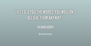 quote-Richard-Berry-if-i-told-you-the-words-you-117975_1.png