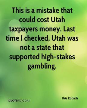 Kris Kobach - This is a mistake that could cost Utah taxpayers money ...