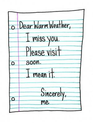 quote+dear+warm+weather+via+bippityboppitybootumblr.jpg
