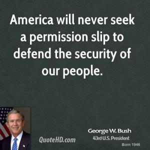 george-w-bush-george-w-bush-america-will-never-seek-a-permission-slip ...