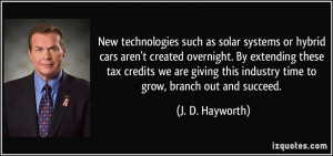 New technologies such as solar systems or hybrid cars aren't created ...