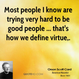 Most people I know are trying very hard to be good people ... that's ...