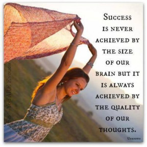 ... Quote About Success Is Achieved By The Quality Of Our Thoughts ~ Daily