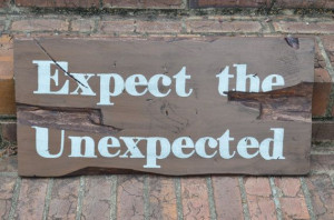 ... Gift! Custom Distressed Small Quote Board (Expect the Unexpected