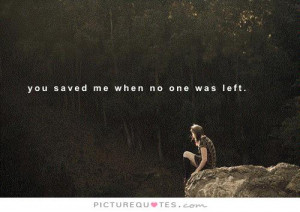 You Saved Me Quotes