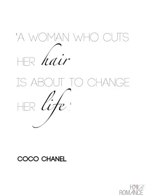 ... hair-is-about-to-change-her-life-Coco-Chanel-Hair-Romance-hair-quote